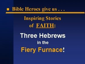 Bible Heroes give us Inspiring Stories of FAITH