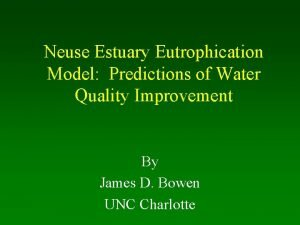 Neuse Estuary Eutrophication Model Predictions of Water Quality