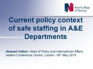 Current policy context of safe staffing in AE