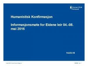 Humanistisk Konfirmasjon Informasjonsmte for Eidene leir 04 08