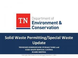 Solid Waste PermittingSpecial Waste Update TENNESSEE UNDERGROUND STORAGE
