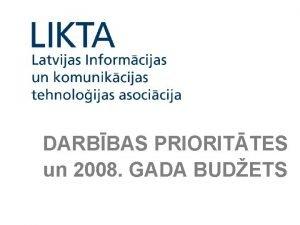 DARBBAS PRIORITTES un 2008 GADA BUDETS LIKTA deklarcijas