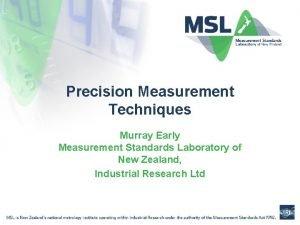 Precision Measurement Techniques Murray Early Measurement Standards Laboratory