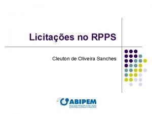 Licitaes no RPPS Cleuton de Oliveira Sanches Sumrio