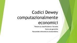Codici Dewey computazionalmente economici Pensare la classificazione a