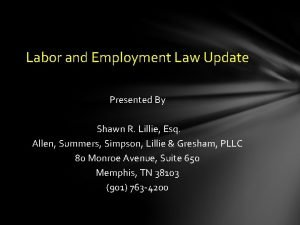 Labor and Employment Law Update Presented By Shawn