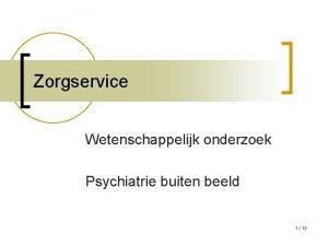 Zorgservice Wetenschappelijk onderzoek Psychiatrie buiten beeld 1 12