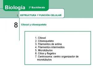 Biologa 2 Bachillerato I ESTRUCTURA Y FUNCIN CELULAR