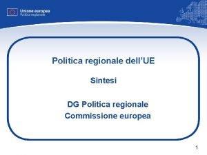 Politica regionale dellUE Sintesi DG Politica regionale Commissione