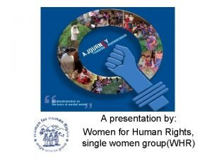 A presentation by Women for Human Rights single