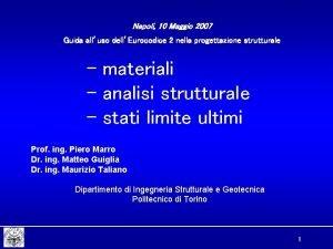 Napoli 10 Maggio 2007 Guida alluso dellEurocodice 2
