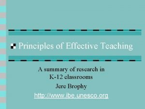Principles of Effective Teaching A summary of research