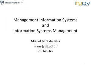 Management Information Systems and Information Systems Management Miguel