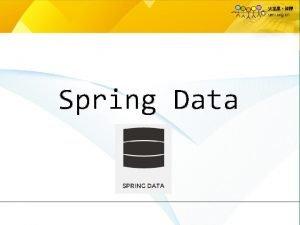 Spring Data Spring Data Spring Data JPA Hello