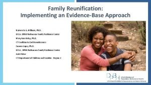 Family Reunification Implementing an EvidenceBase Approach Norweeta G