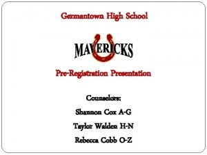 Germantown High School Student Services PreRegistration Presentation Counselors