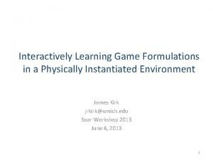 Interactively Learning Game Formulations in a Physically Instantiated