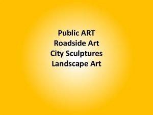 Public ART Roadside Art City Sculptures Landscape Art