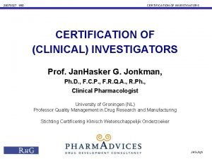 20070327 150 CERTIFICATION OF INVESTIGATORS CERTIFICATION OF CLINICAL