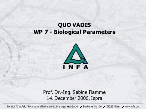 QUO VADIS WP 7 Biological Parameters Prof Dr