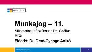 Munkajog 11 Slideokat ksztette Dr Cske Rita Elad