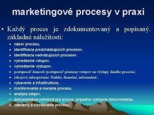 marketingov procesy v praxi Kad proces je zdokumentovan