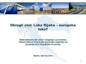 Okrugli stol Luka Rijeka europska luka Makroekonomski uinci
