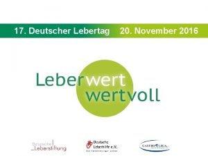 17 Deutscher Lebertag 20 November 2016 17 Deutscher