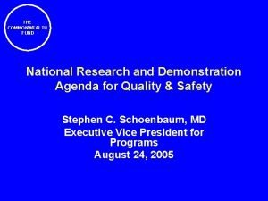 THE COMMONWEALTH FUND National Research and Demonstration Agenda