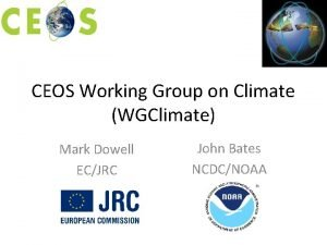 CEOS Working Group on Climate WGClimate Mark Dowell