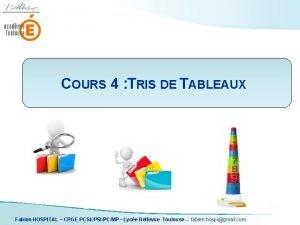 COURS 4 TRIS DE TABLEAUX Fabien HOSPITAL CPGE