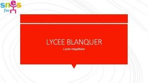 LYCEE BLANQUER Lyce ingalitaire Arrt concernant les horaires