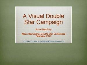 A Visual Double Star Campaign Bruce Mac Evoy