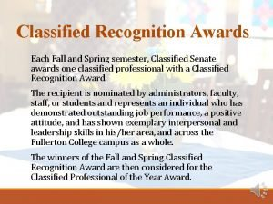 Classified Recognition Awards Each Fall and Spring semester