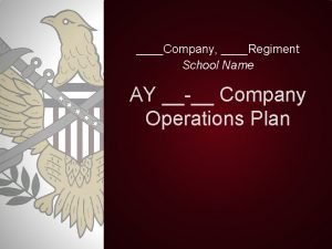 Company Regiment School Name AY Company Operations Plan
