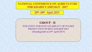 NATIONAL CONFERENCE ON AGRICULTURE FOR KHARIF CAMPAIGN 2017