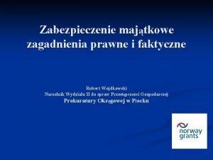 Zabezpieczenie majtkowe zagadnienia prawne i faktyczne Robert Wojdkowski