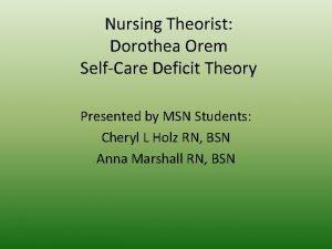 Nursing Theorist Dorothea Orem SelfCare Deficit Theory Presented