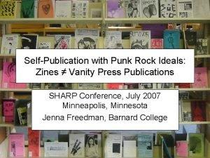 SelfPublication with Punk Rock Ideals Zines Vanity Press