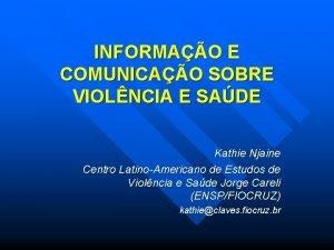 INFORMAO E COMUNICAO SOBRE VIOLNCIA E SADE Kathie