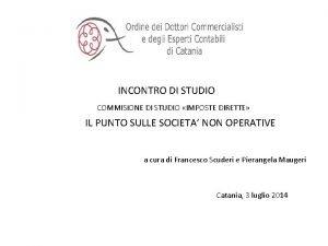 INCONTRO DI STUDIO COMMISIONE DI STUDIO IMPOSTE DIRETTE