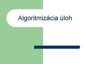 Algoritmizcia loh seln sstavy seln sstava je systm