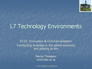 L 7 Technology Environments EC 10 Innovation Commercialisation