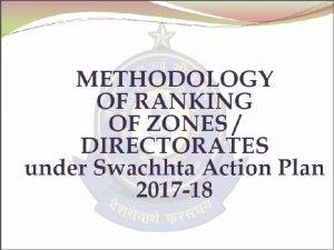 METHODOLOGY OF RANKING OF ZONES DIRECTORATES under Swachhta
