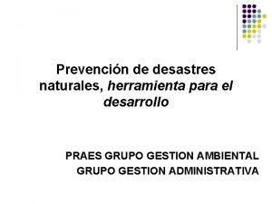 Prevencin de desastres naturales herramienta para el desarrollo