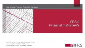 International Financial Reporting Standards IFRS 9 Financial Instruments