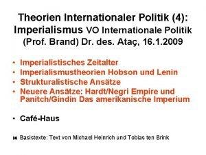 Theorien Internationaler Politik 4 Imperialismus VO Internationale Politik