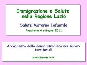 Immigrazione e Salute nella Regione Lazio Salute Materno