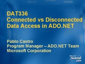DAT 336 Connected vs Disconnected Data Access in