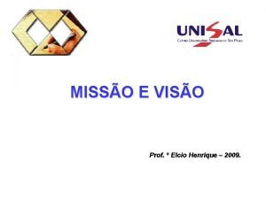 MISSO E VISO Prof Elcio Henrique 2009 Momento